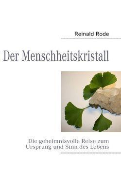 Der Menschheitskristall von Rode,  Reinald