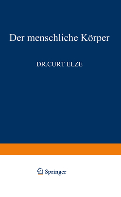 Der Menschliche Körper von Elze,  C.