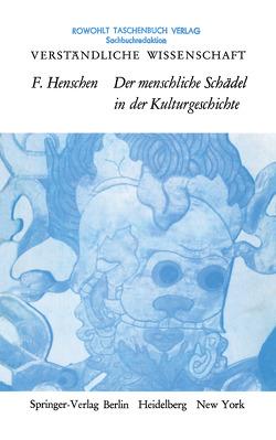 Der Menschliche Schädel in der Kulturgeschichte von Henschen,  Folke