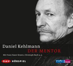 Der Mentor von Bach,  Christoph, Fritzsch,  Götz, Kehlmann,  Daniel, Kroetz,  Franz Xaver, Richter,  Ilja, u.v.a.