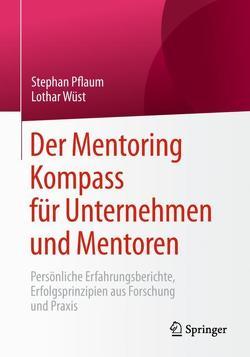 Der Mentoring Kompass für Unternehmen und Mentoren von Pflaum,  Stephan, Wüst,  Lothar