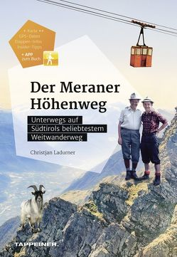 Der Meraner Höhenweg von Ladurner,  Christjan