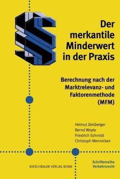 Der merkantile Minderwert in der Praxis von Mennicken,  Christoph, Schmidt,  Friedrich, Woyte,  Bernd, Zeisberger,  Helmut
