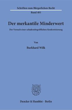 Der merkantile Minderwert. von Wilk,  Burkhard