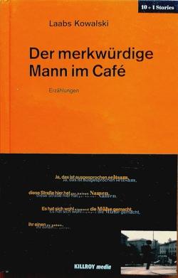 Der merkwürdige Mann im Café von Kowalski,  Laabs, Martinez,  Eva, Plan,  Martin, Schönauer,  Joachim, Schönauer,  Michael