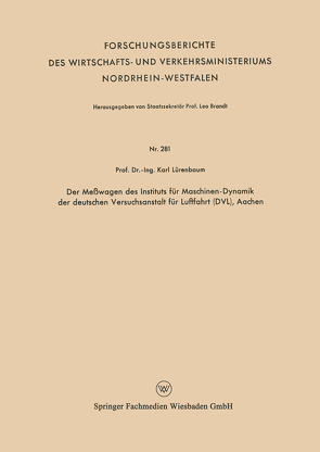 Der Meßwagen des Instituts für Maschinen-Dynamik der deutschen Versuchsanstalt für Luftfahrt (DVL), Aachen von Lürenbaum,  Karl