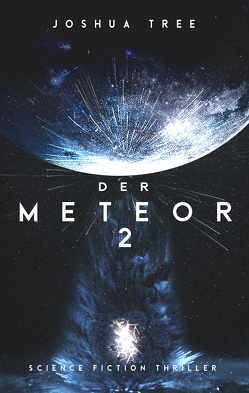 Der Meteor 2 von Tree,  Joshua