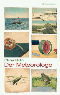 Der Meteorologe von Fock,  Holger, Müller,  Sabine, Rolin,  Olivier