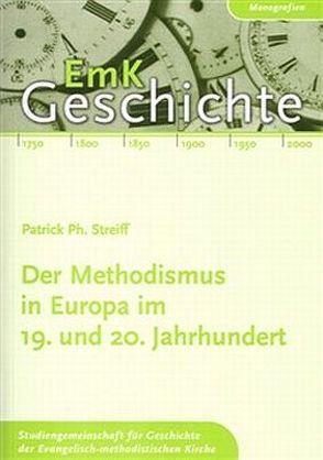 Der Methodismus in Europa im 19. und 20. Jahrhundert von Streiff,  Patrick Ph