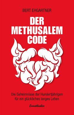 Der Methusalem-Code von Ehgartner,  Bert