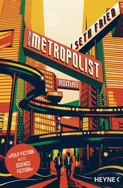 Der Metropolist von Finke,  Astrid, Fried,  Seth