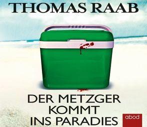 Der Metzger kommt ins Paradies von Lühn,  Matthias, Raab,  Thomas