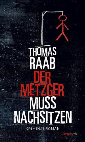 Der Metzger muss nachsitzen von Raab,  Thomas