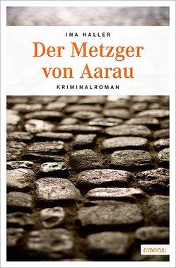 Der Metzger von Aarau von Haller,  Ina