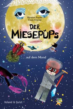 Der Miesepups auf dem Mond von Fuchs,  Kirsten, Schmid,  Cindy
