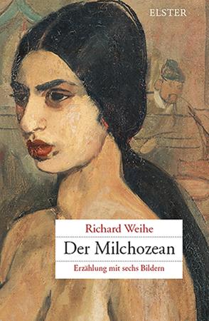 Der Milchozean von Weihe,  Richard