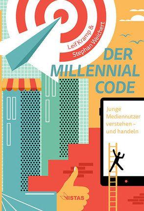 Der Millennial Code von Kramp,  Leif, Weichert,  Stephan