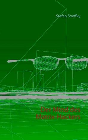 Der Mind des Matrix-Hackers von Soeffky,  Stefan