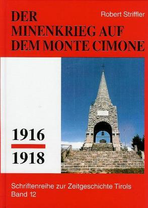 Der Minenkrieg auf dem Monte Cimone 1916-1918 von Striffler,  Robert