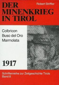 Der Minenkrieg in Tirol – 1917 von Striffler,  Robert