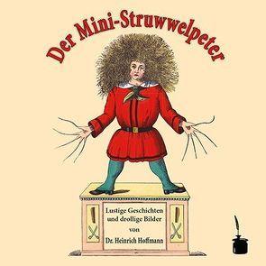 Der Mini-Struwwelpeter von Hoffmann,  Heinrich