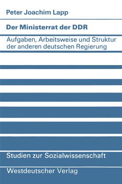 Der Ministerrat der DDR von Lapp,  Peter Joachim