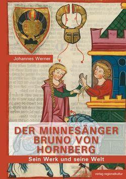 Der Minnesänger Bruno von Hornberg von Werner,  Johannes