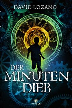 Der Minutendieb von Anja Rüdiger, Lozano,  David