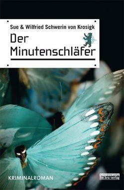 Der Minutenschläfer von Schwerin von Krosigk,  Sue, Schwerin von Krosigk,  Wilfried