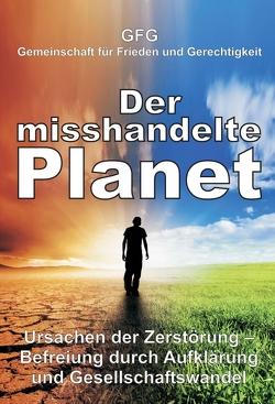 Der misshandelte Planet von Gemeinschaft für Frieden und Gerechtigkeit,  GFG