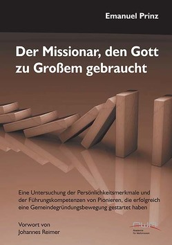 Der Missionar, den Gott zu Großem gebraucht von Prinz,  Emanuel