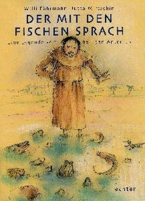 Der mit den Fischen sprach von Faehrmann,  Willi, Mirtschin,  Jutta
