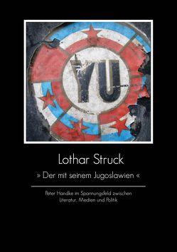 'Der mit seinem Jugoslawien' von Bajer,  Josefina, Struck,  Lothar, Thoms,  Philipp