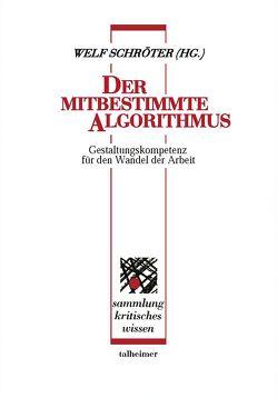 Der mitbestimmte Algorithmus von Schröter,  Welf