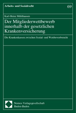 Der Mitgliederwettbewerb innerhalb der gesetzlichen Krankenversicherung von Mühlhausen,  Karl-Heinz