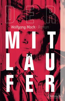 Der Mitläufer von Mock,  Wolfgang