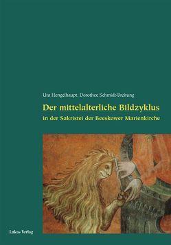 Der mittelalterliche Bildzyklus in der Sakristei der Beeskower Marienkirche von Hengelhaupt,  Uta, Schmidt-Breitung,  Dorothee