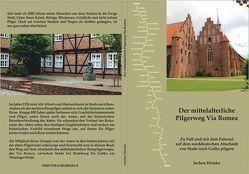Der mittelalterliche Pilgerweg Via Romea von Heinke,  Jochen