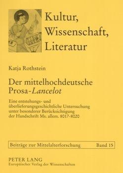 Der mittelhochdeutsche Prosa-«Lancelot» von Rothstein,  Katja