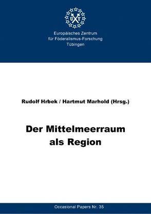 Der Mittelmeerraum als Region von Hrbek,  Rudolf, Marhold,  Hartmut