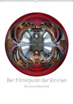 Der Mittelpunkt der Kirchen (Wandkalender 2018 DIN A2 hoch) von www.kurt-schwarzer.de