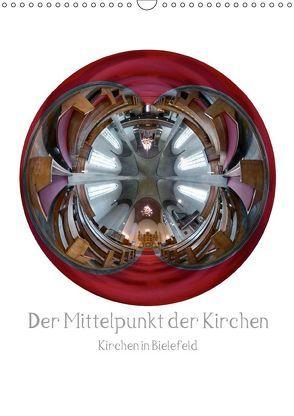 Der Mittelpunkt der Kirchen (Wandkalender 2018 DIN A3 hoch) von www.kurt-schwarzer.de