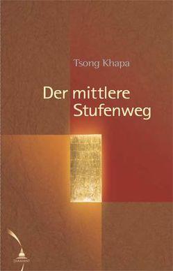 Der Mittlere Stufenweg von Krause,  Cornelia, Tsongkhapa