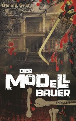 Der Modellbauer von Gräf,  Gerald