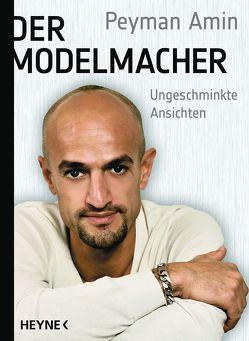 Der Modelmacher von Amin,  Peyman
