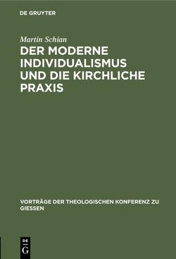 Der moderne Individualismus und die kirchliche Praxis von Schian,  Martin
