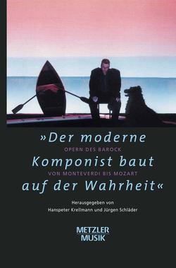"""""""Der moderne Komponist baut auf der Wahrheit"""" von Krellmann,  Hanspeter, Schläder,  Jürgen"""