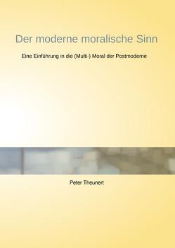 Der moderne moralische Sinn von Theunert,  Peter
