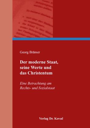 Der moderne Staat, seine Werte und das Christentum von Brämer,  Georg