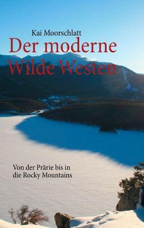 Der moderne Wilde Westen von Moorschlatt,  Kai